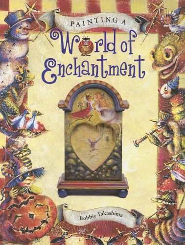 Painting a World of Enchantment - 2002 publication. PDF