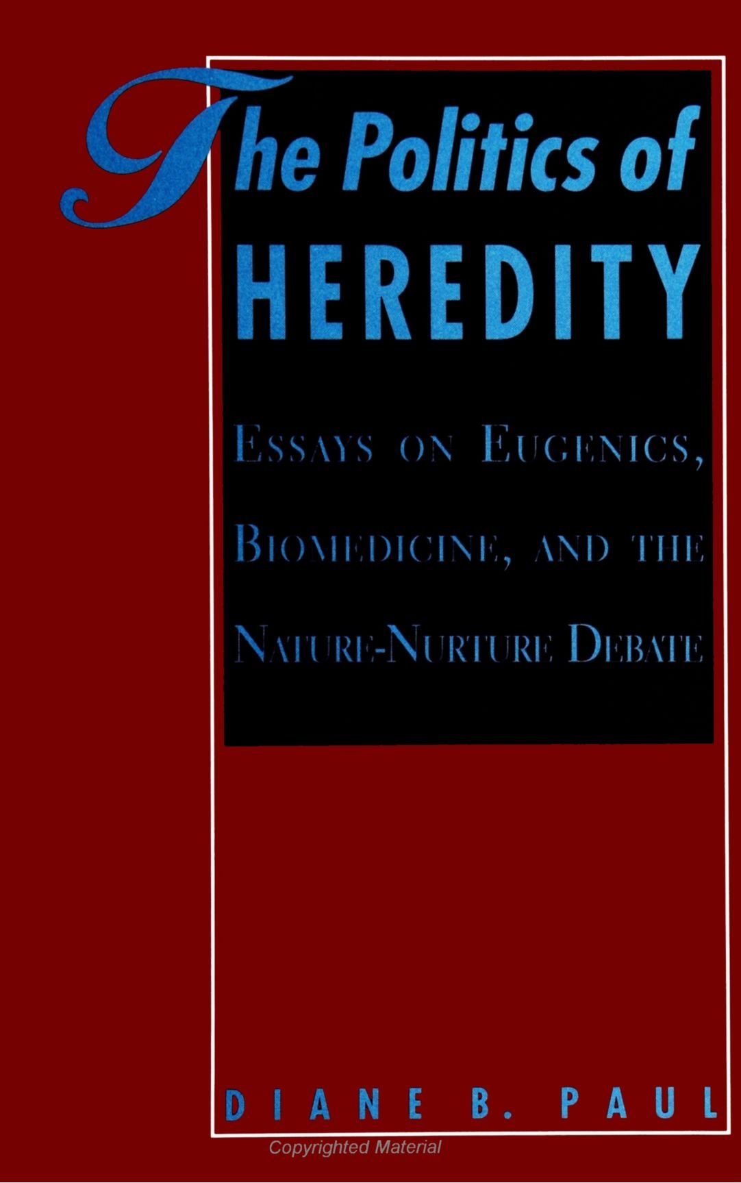 the politics of heredity essays on eugenics biomedicine and the the politics of heredity essays on eugenics biomedicine and the nature nurture debate suny series in philosophy and biology suny series