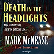 Death in the Headlights: Kyle Callahan Mystery | Mark McNease