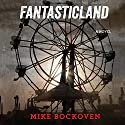 FantasticLand: A Novel Audiobook by Mike Bockoven Narrated by Angela Dawe, Luke Daniels