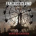 FantasticLand: A Novel Audiobook by Mike Bockoven Narrated by Angela Dawe, Luke Daniels