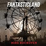 FantasticLand: A Novel | Mike Bockoven