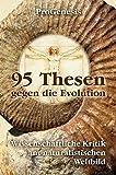 95 Thesen gegen die Evolution: Wissenschaftliche Kritik am naturalistischen Weltbild
