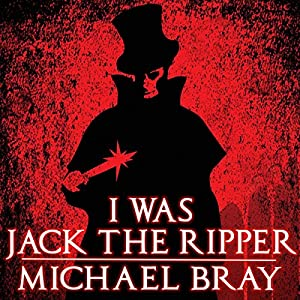 I Was Jack the Ripper Audiobook