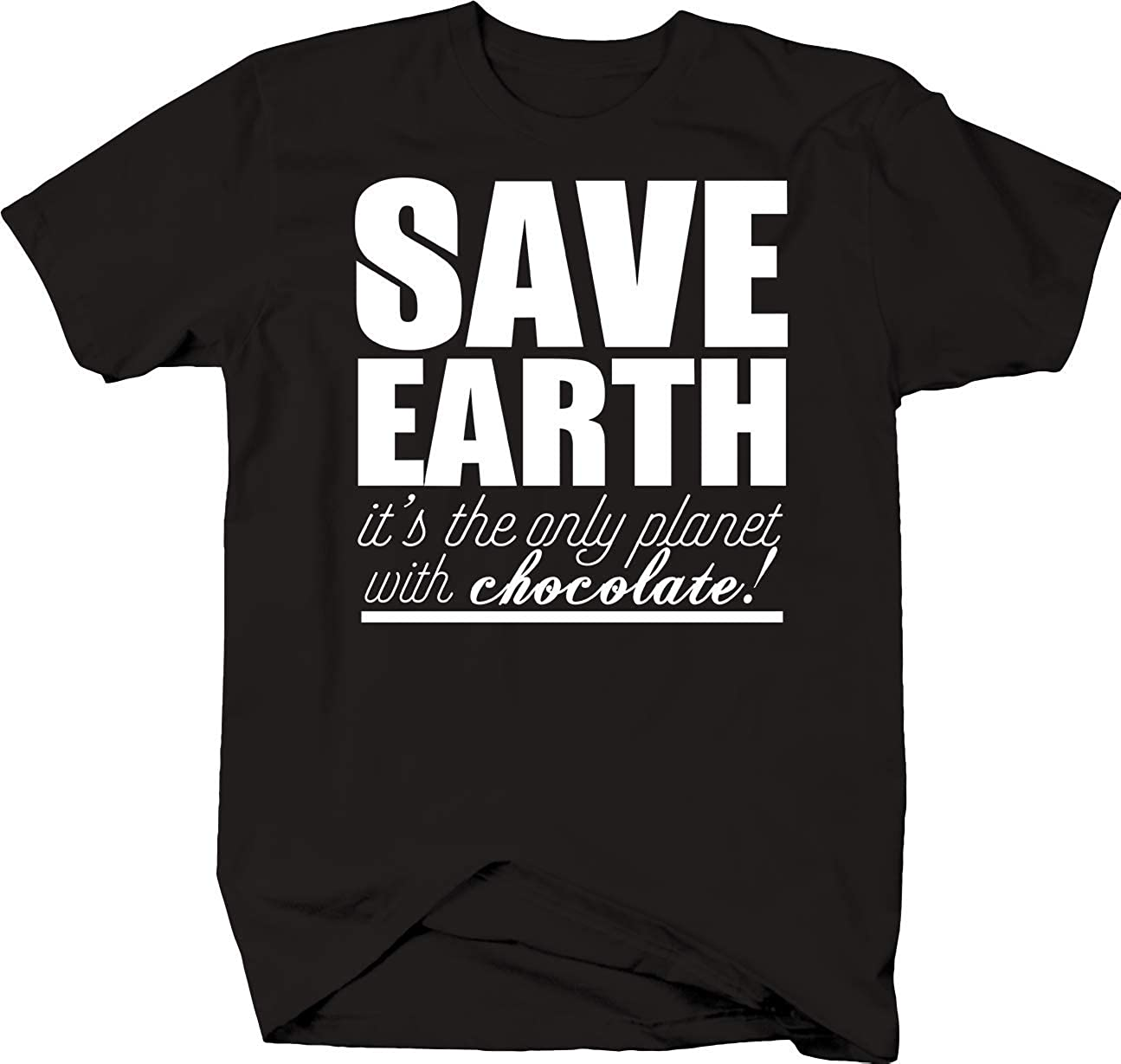 """/""""It/'s the Only Planet with Chocolate!/"""" White T Shirt Women/'s Save the Earth"""