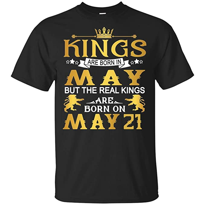 Kings Are Born In May Real 21st Birthday Shirt For Men VA03