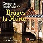 Bruges la morte | Georges Rodenbach