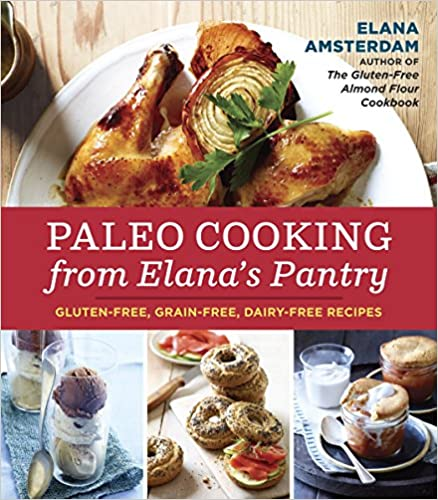 Grain-Free Gluten-Free Paleo Cooking from Elanas Pantry Dairy-Free Recipes
