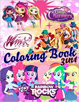Amazon Coloring Book 3 In 1 Winx Club My Little Pony Equestria Girls Rainbow Rocks Charmers 9781976125720 Funny Time Books