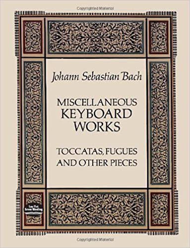 Miscellaneous Keyboard Works: Toccatas, Fugues and Other Pieces (Dover Music for Piano) by Johann Sebastian Bach (2012-06-13)