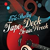 Tape Deck Train Wreck by Eric Shelby (2010-02-02)