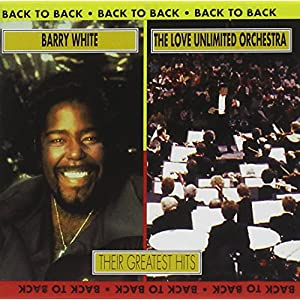 Barry White & the Love Unlimited Orchestra - Back to Back: Their Greatest Hits