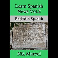 Learn Spanish News Vol.2: English & Spanish (English Edition)