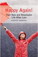 Happy Again!: Your New & Meaningful Life After Loss Paperback