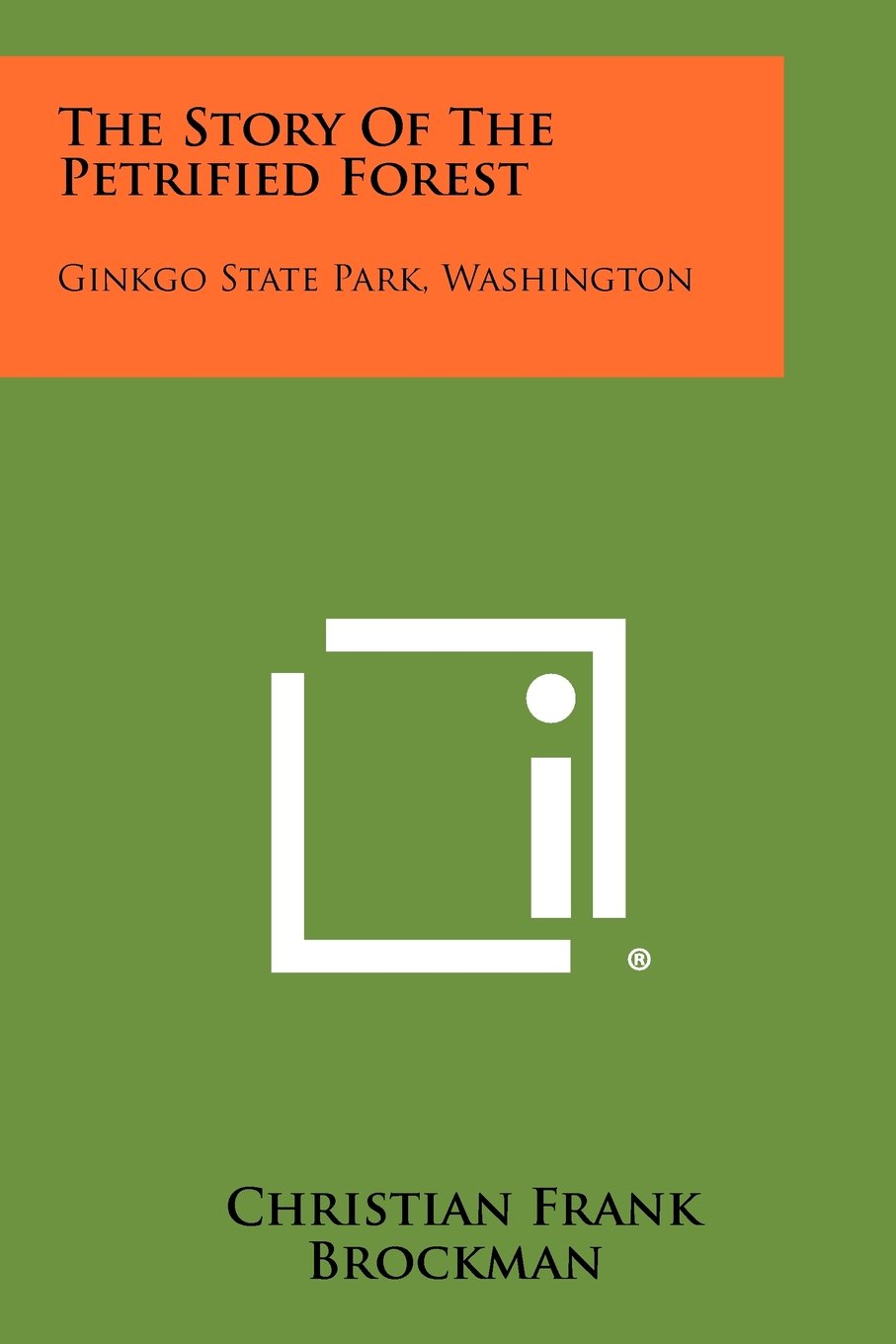 The Story of the Petrified Forest: Ginkgo State Park, Washington ebook