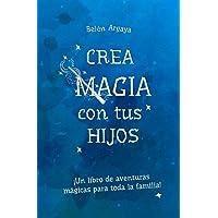 Crea magia con tus hijos