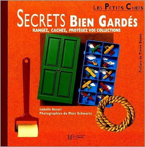 Livres gratuits Secrets bien gardés : Rangez, cachez, protégez vos collections epub, pdf