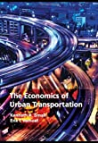 The Economics of Urban Transportation, Small, Kenneth A. and Verhoef, Erik T., 0415285151