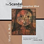The Scandal of the Evangelical Mind | Mark A. Noll