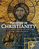 The Story of Christianity, David Bentley Hart, 0857383426