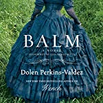 Balm: A Novel | Dolen Perkins-Valdez