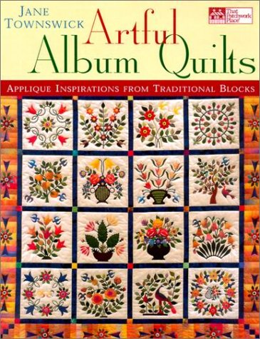 Artful Album Quilts: Applique Inspirations from Traditional Blocks
