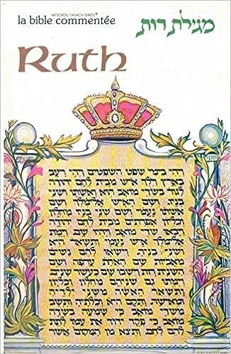 Megillat Ruth : Traduction et commentaires fondés sur les sources talmudiques, midrachiques et rabbiniques epub pdf