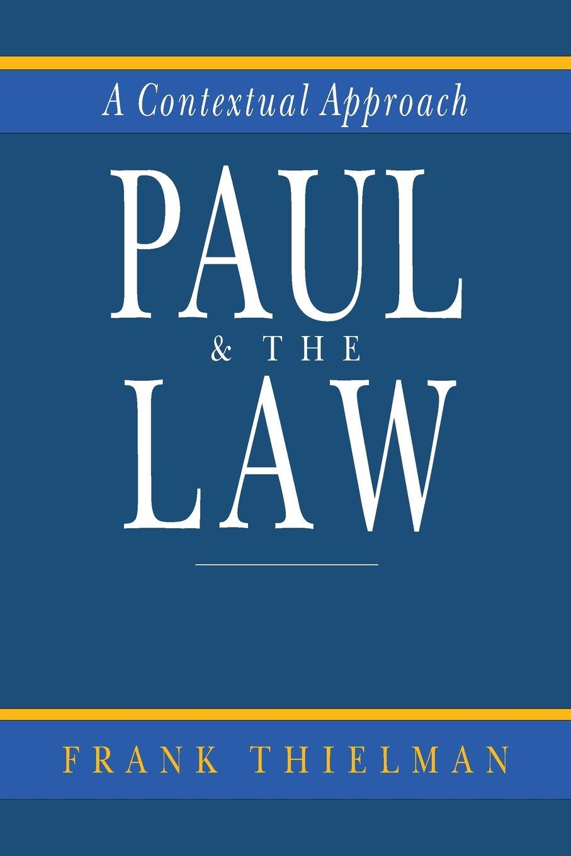 Paul The Law A Contextual Approach Frank Thielman 9780830818549