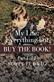 My Life: Everything but Buy the Book, Scott Ludwig, 1491701323