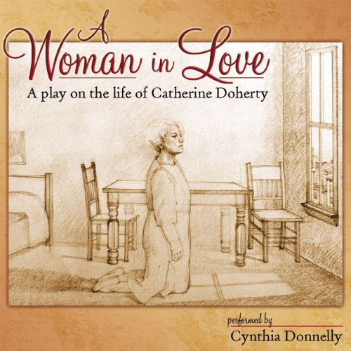 Download A Woman in Love: A Play on the Life of Catherine Doherty ebook