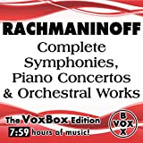 Rachmaninoff: Complete Symphonies, Piano Concertos, & Orchestral Works (The VoxBox Edition)