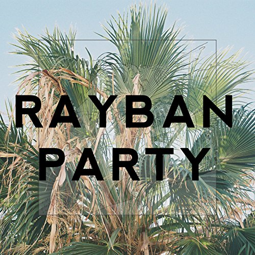 Rayban Party - Ban Ray Label
