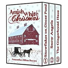 Amish Romance: Amish White Christmas Collection: Snowflakes on Goose Pond, Snow Angels, The Gingerbread Haus