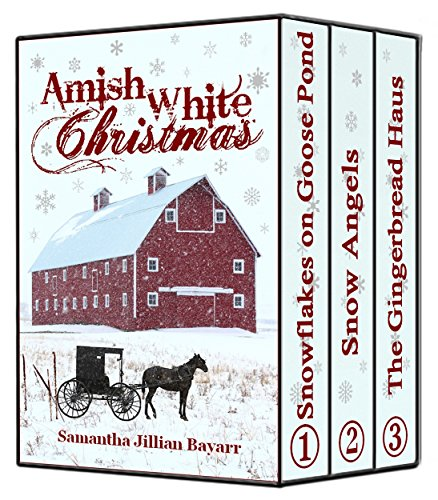 Amish Romance: Amish White Christmas Collection: Snowflakes on Goose Pond, Snow Angels, The Gingerbread Haus - Goose Pond