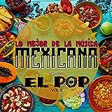 Digital Music Album - Lo Mejor de la Música Mexicana, Especial el Pop, Vol. 2