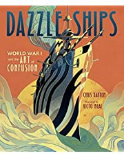 Dazzle Ships: World War 1 and the Art of Confusion (Millbrook Picture Books)