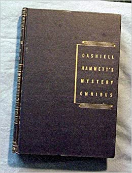 DASHIELL HAMMETT'S MYSTERY OMNIBUS. Containing Two Complete and Unabridged Novels. The Maltese Falcon and The Glass Key., Hammett, Dashiel.