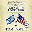 Two Nations Under God: Good News From the Middle East Audiobook by Tom Doyle Narrated by Tom Doyle