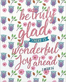 Be truly glad there is wonderful joy ahead: Bible Verse ...