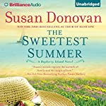 The Sweetest Summer: A Bayberry Island Novel, Book 2 | Susan Donovan