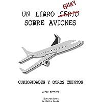 Un Libro Guay Sobre Aviones: Curiosidades y otros