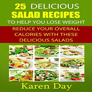 25 Delicious Salad Recipes to Help You Lose Weight Audiobook