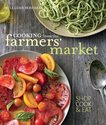 Cooking From the Farmers Market (Wiliams-sonoma) by Jodi Liano & Tasha Deserio (2010-01-01)