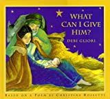: What Can I Give Him?