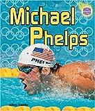 Michael Phelps (Amazing Athletes)
