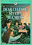 Dear Celeste, My Life Is a Mess 0553159615 Book Cover