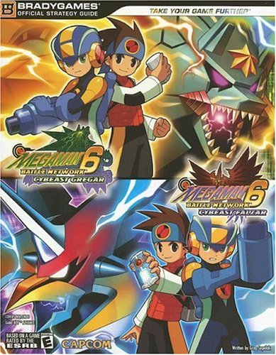 Mega Man® Battle Network 6 Official Strategy Guide (BradyGames Official Strategy Guides) (Battle 6 Man Network Mega)