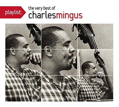 Playlist: The Very Best Of Charles Mingus (The Very Best Of Charles Mingus)