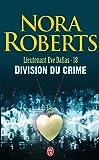 Lieutenant Eve Dallas, Tome 18 : Division du crime