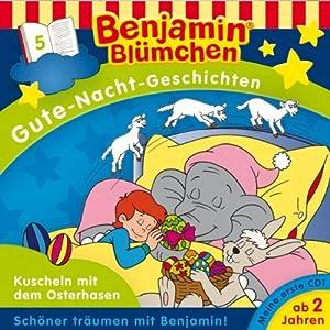 Kuscheln mit dem Osterhasen (Benjamin Blümchen Gute Nacht Geschichten 5) Hörspiel